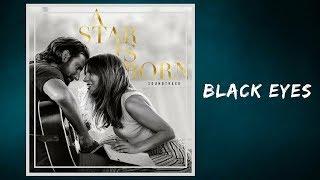 Lady Gaga Bradley Cooper Black Eyes Lyrics.mp3