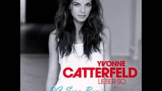 Yvonne Catterfeld - Lieber so (DJ Sepp House Remix)