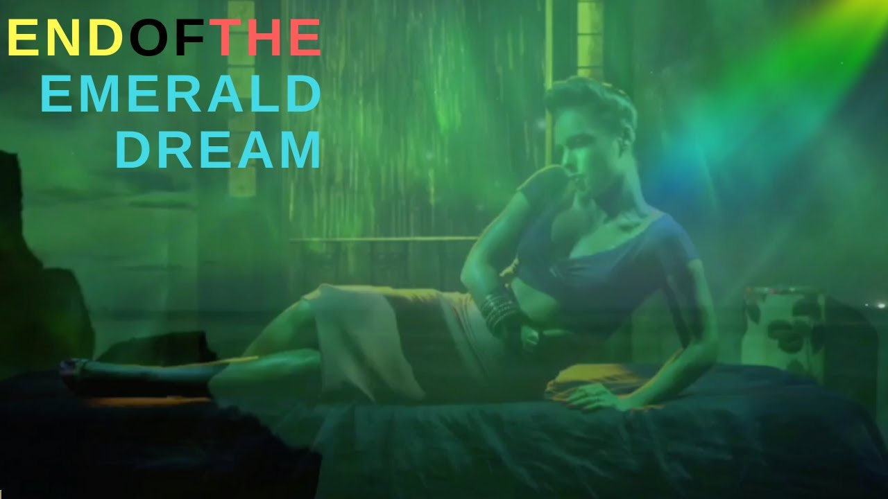 End of the Emerald Dream