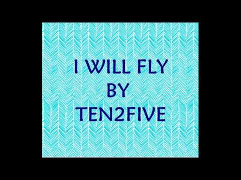 I WILL FLY (LYRICS) - TEN 2 FIVE