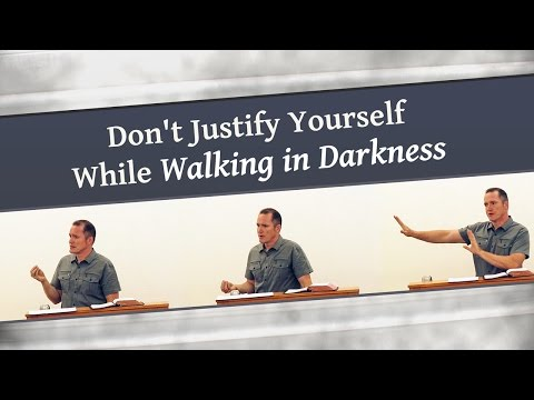 Don't Justify Yourself While Walking in Darkness - Tim Conway