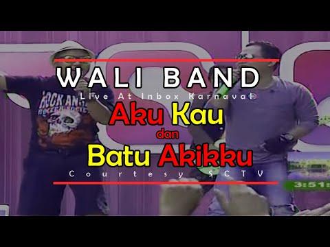 WALI BAND [Aku, Kau Dan Batu Akikku] Live At Inbox (06-04-2015) Courtesy SCTV