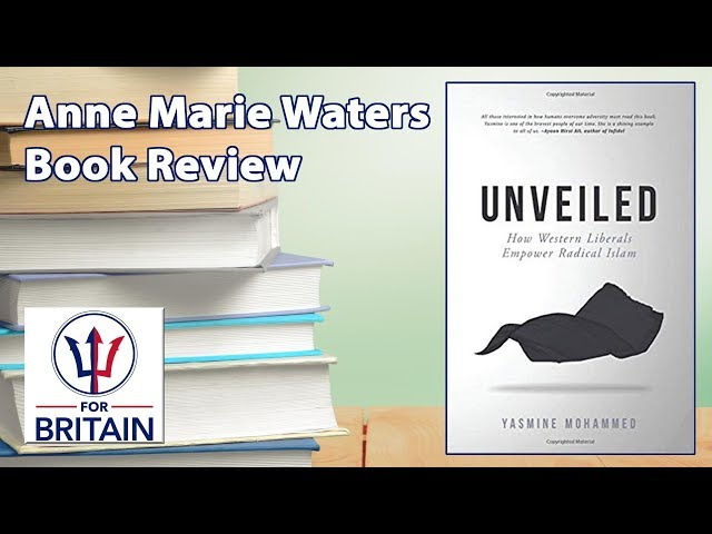 Book Review - 'Unveiled' by Yasmine Mohammed // Anne Marie Waters // For Britain