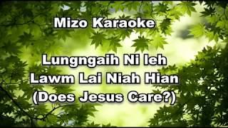 "Does Jesus Care? ""Lungngaih Ni leh Lawm Lai Niah Hian"" Karaoke Lyric Video"