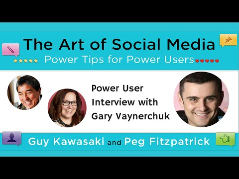 The Art of Social Media Power Users featuring Gary Vaynerchuk, Guy Kawasaki & Peg Fitzpatrick