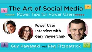 The Art of Social Media Power Users featuring Gary Vaynerchuk, Guy Kawasaki, and Peg Fitzpatrick
