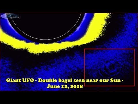 nouvel ordre mondial | Giant UFO - Double bagel seen near our Sun - June 12, 2018