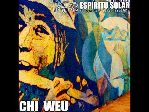 Chi Weu mix #01 - Espíritu Solar mixtape - nu cumbia  / latin bass