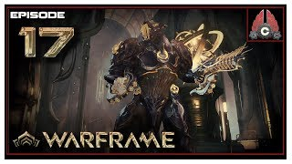 Let's Play Warframe With CohhCarnage - Episode 17