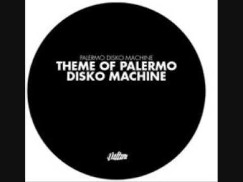 Palermo Disko Machine - Theme Of Palermo Disko Machine (Original Mix)