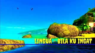 Lingua - Bila Ku Ingat