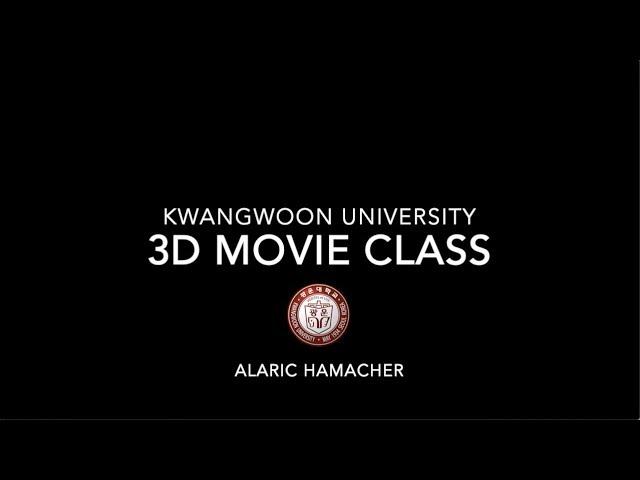 3D Movie Class Kwangwoon University (3D 입체 단편 프로젝트)