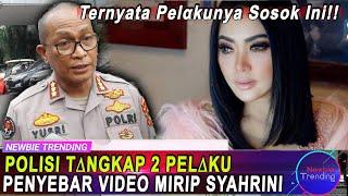 UPDATE! Polisi Tangkap 2 Pelaku Penyebar Video Mirip Syahrini