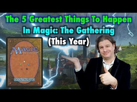 The 5 Greatest Things To Happen In Magic: The Gathering (This Year)