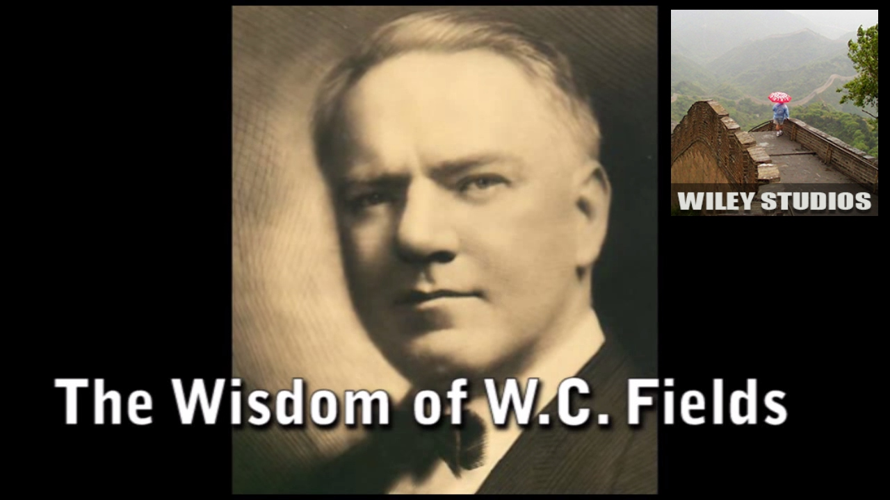 the wisdom of w c fields famous quotes youtube. Black Bedroom Furniture Sets. Home Design Ideas