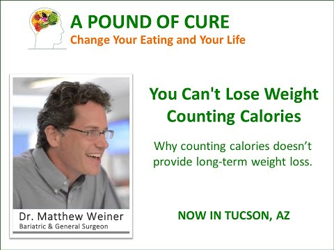 You can't lose weight counting calories Dr. Matthew Weiner explains why