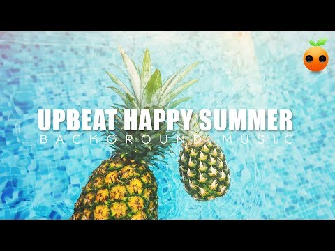 Upbeat and Uplifting Happy Summer Background Music for Vlog