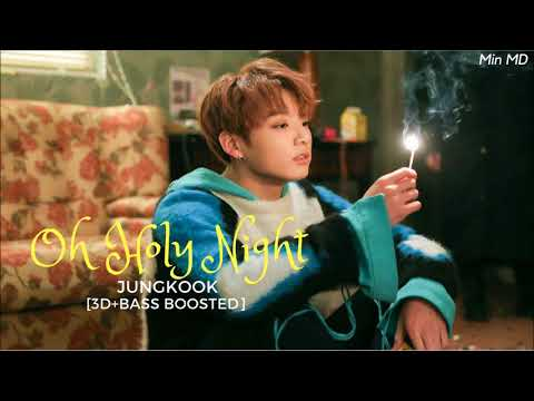 [3D+BASS BOOSTED] BTS (방탄소년단) JUNGKOOK - OH HOLY NIGHT | Min MD.