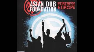 Asian Dub Foundation Fortress Europe HQ.mp3