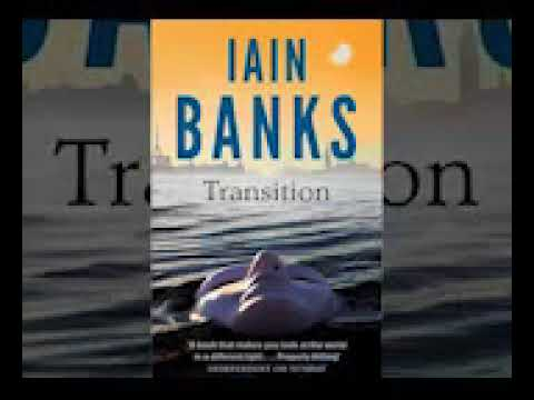 Iain Banks   - Transition  Part1