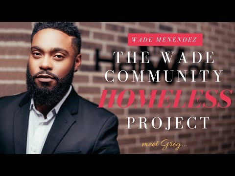 The Wade Community Homeless Project Greg