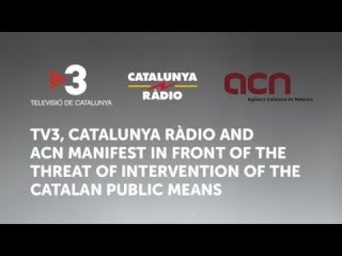 TV3, Catalunya Ràdio and ACN manifest against intervention of catalan public media (25-10-2017)