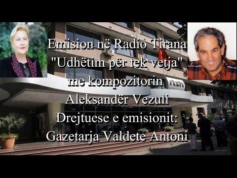 ''Udhëtim për tek vetja'' - Emision në Radio Tirana me kompozitorin Aleksandër Vezuli