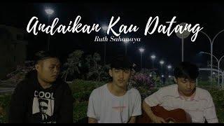 Download Lagu ANDAIKAN KAU DATANG - Ruth Sahanaya  (COVER BY ALI TOPAN) mp3