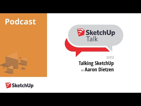 SketchUpTalk: Getting to know the SketchUp Guy, Aaron Dietzen