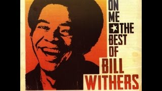 BILL WITHERS ??? The Best of: Lean on Me [full album]