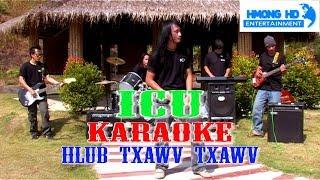 Hlub Txawv Txawv Karaoke - ICU Bands (Official MV Instrumental) คาราโอเกะ