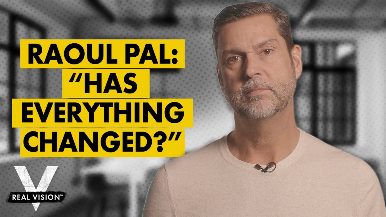 🎬 Real Vision: From Hope to Insolvency: Has Everything Changed? (w/ Raoul Pal)