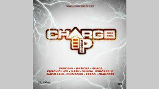 Gambar cover Charge Up Riddim Mix (2019) Popcaan,Masicka,Jahvillani,Chronic Law & More (Dunwell Productions)