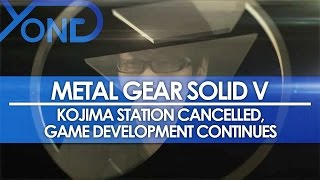 Metal Gear Solid V - Kojima Station Cancelled, Game Development Continues