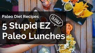 FIVE Stupid Easy Paleo Lunches - Paleo Meal Prep Ideas