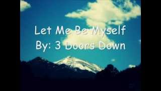 Gambar cover 3 doors down - Let me be myself (song lyrics)