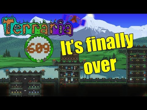 Terraria Part 609 - I'M DONE! IT'S OVER!