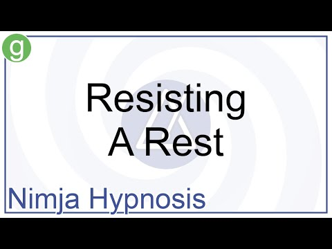 Hypnosis - Resisting A Rest