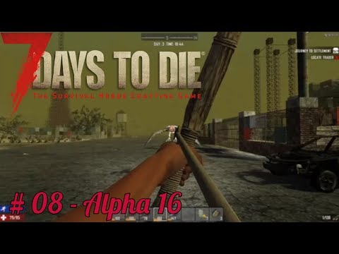 7 Days To Die - looking for Leather & I find a Vulture - #08 - Alpha 16