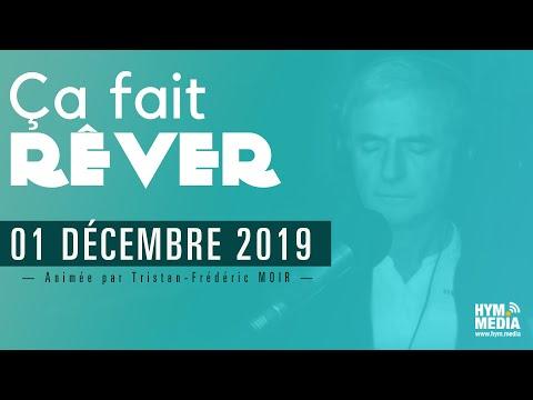 Ça Fait Rêver : Soirée Du 01 Décembre 2019