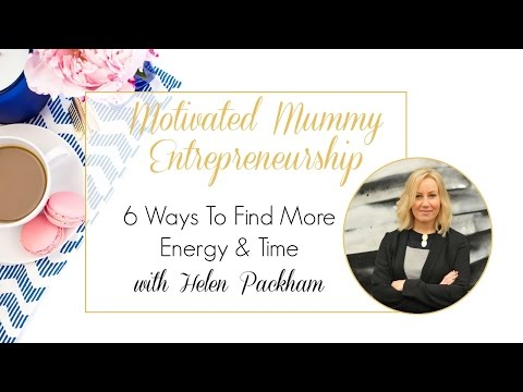 6 Ways To Find More Energy & Time - Power Session
