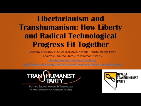 Libertarianism and Transhumanism - How Liberty and Radical Technological Progress Fit Together