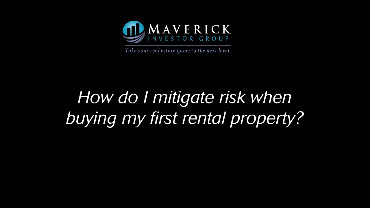 maverick q a how do i mitigate risk when buying my first rental property youtube. Black Bedroom Furniture Sets. Home Design Ideas