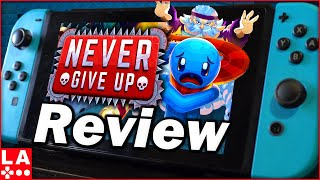 Never Give Up Review (Video Game Video Review)
