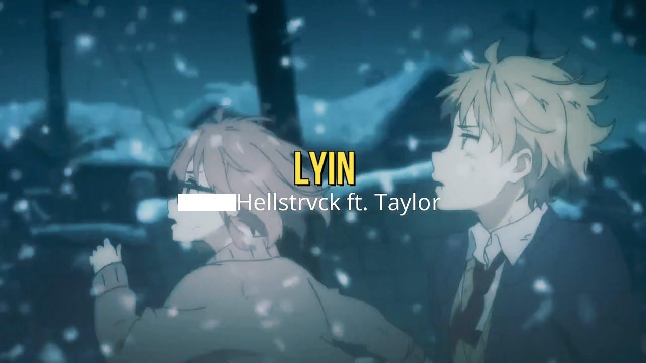 Lyin - Hellstrvck (ft. Taylor) (Lyrics)