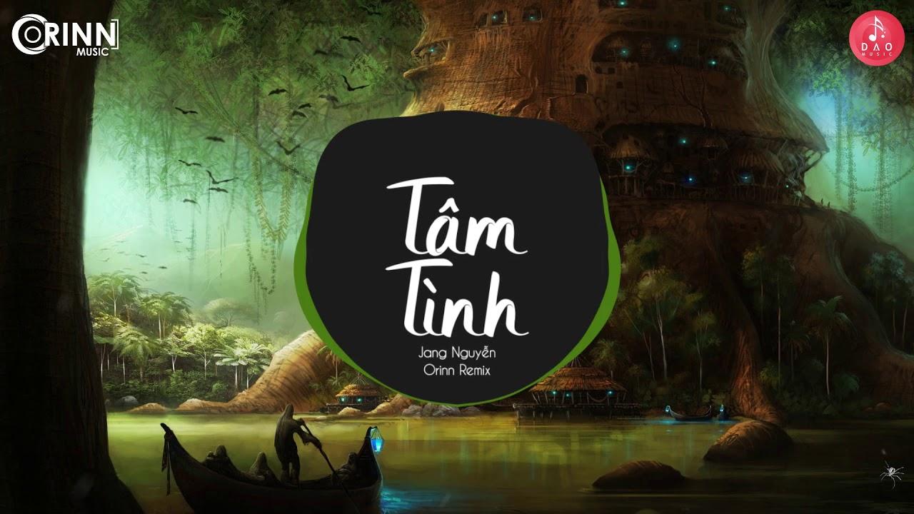 Tâm Tình (Orinn Remix) - Jang Nguyễn | Nhạc EDM Tiktok Nhẹ Nhàng Gây Nghiện Hot Nhất Tháng 5 2020