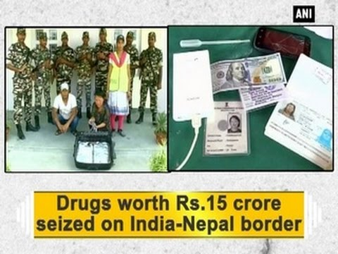 Drugs worth Rs.15 crore seized on India-Nepal border - ANI News
