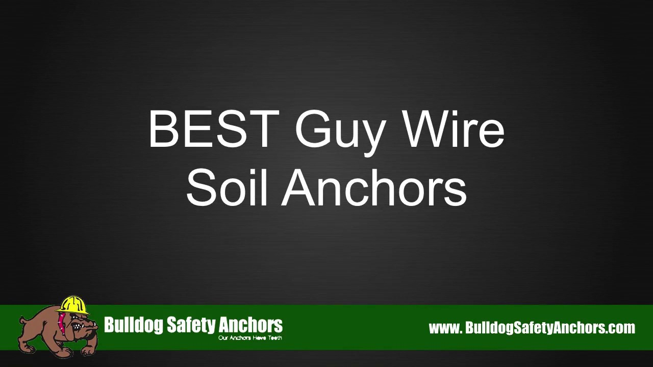 Best guy wire soil anchors bulldog safety anchors 877 for Best top soil