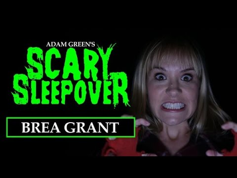 Adam Green's SCARY SLEEPOVER  Episode 2.5: Brea Grant