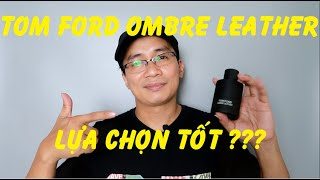 Review nước hoa TOM FORD OMBRE LEATHER
